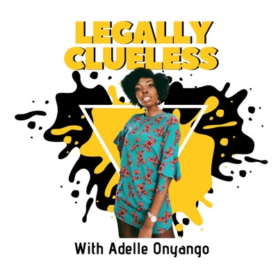 Legally Clueless:Adelle Onyango