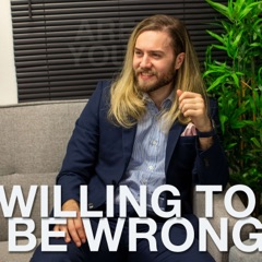 Willing To Be Wrong