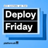 Deploy Friday: hot topics for cloud technologists and developers artwork