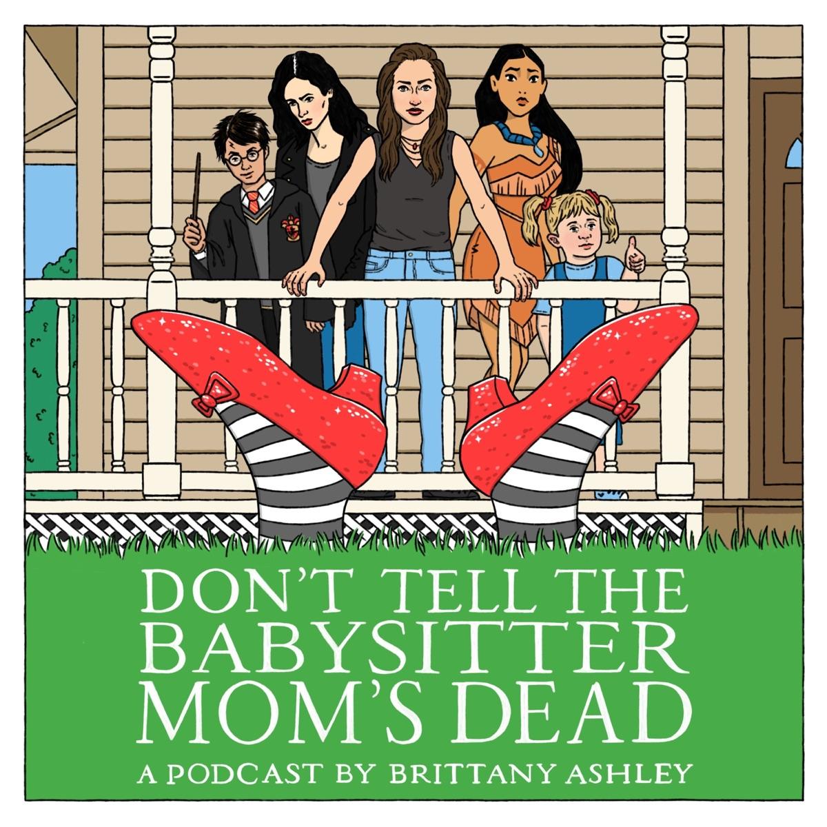 Don't Tell The Babysitter Mom's Dead