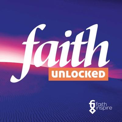 Faith Inspire Faith Unlocked