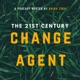 The 21st Century Change Agent