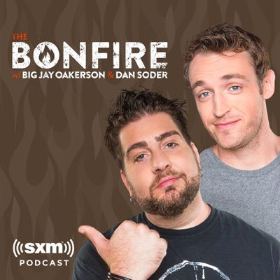 The Bonfire with Big Jay Oakerson and Dan Soder:SiriusXM