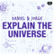 Daniel and Jorge Explain the Universe
