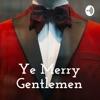 Ye Merry Gentlemen artwork