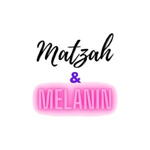 Matzah and Melanin