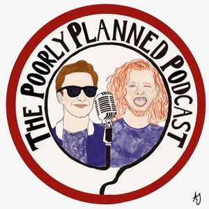 The Poorly Planned Podcast