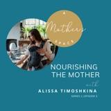S01 E05: Nourishing the Mother with Alissa Timoshkina