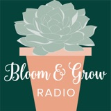 Trailer: Bloom and Grow Radio Podcast