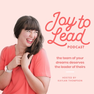 The Joy to Lead Podcast