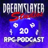 Dreamslayer Studios: RPG Podcast artwork