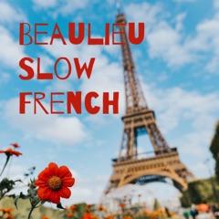 Beaulieu Slow French
