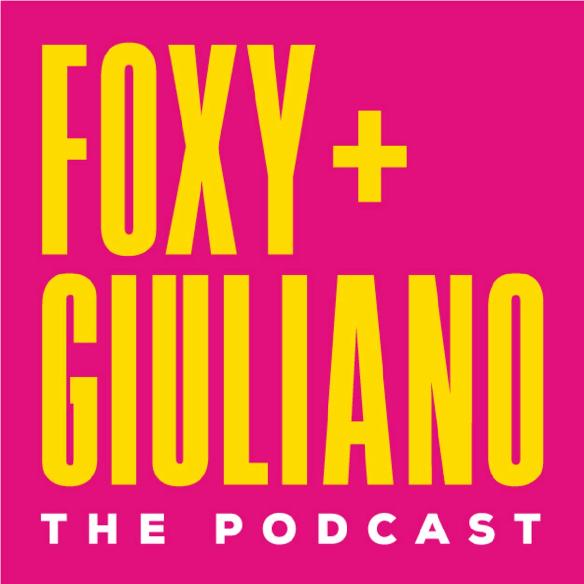 Foxy + Giuliano - The Podcast
