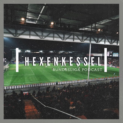 Hexenkessel - подкаст о немецком футболе:Hexenkessel