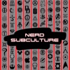 Nerd Subculture artwork