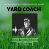 Yard Coach - Tips, Tricks and DIY Landscape and Gardening Education artwork