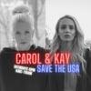 Carol & Kay Save the USA artwork