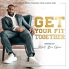 Get Your Fit Together The Podcast artwork