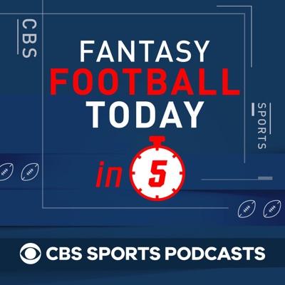 Fantasy Football Today in 5:CBS Sports, Fantasy Football