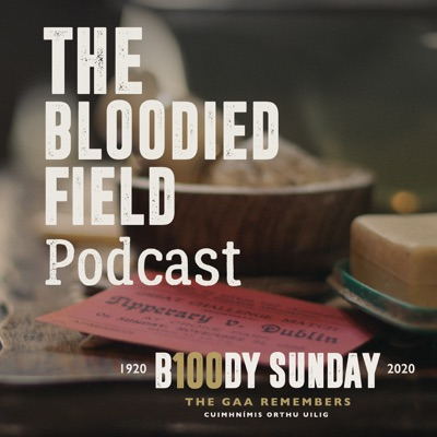 The Bloodied Field Podcast:The GAA