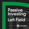 Passive Investing from Left Field artwork