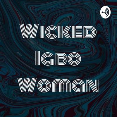 Wicked Igbo Woman:Wicked Igbo Babe
