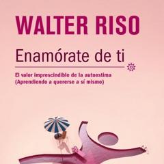 Enamórate De Ti  de Walter Riso Libro
