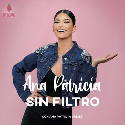 Ana Patricia Sin Filtro con Ana Patricia Gámez:Pitaya Entertainment
