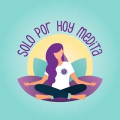 Podcast Solo por Hoy Medita
