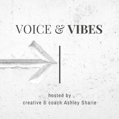 Voice & Vibes x Ashley Sharie