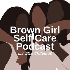 Brown Girl Self-Care