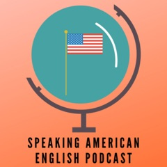 Speaking American English Podcast