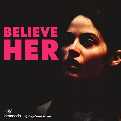 Believe Her:Lemonada Media