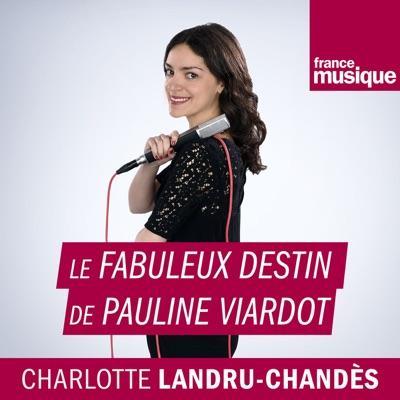 Le fabuleux destin de Pauline Viardot:France Musique