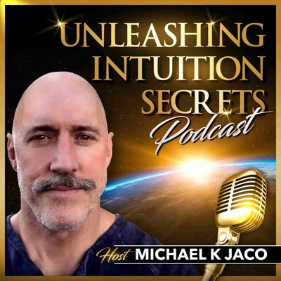 Unleashing Intuition Secrets:Michael Jaco