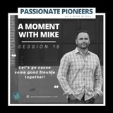A Moment with Mike | Session 15