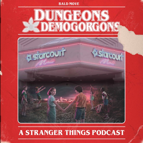 Dungeons and Demogorgons - A Stranger Things Podcast image