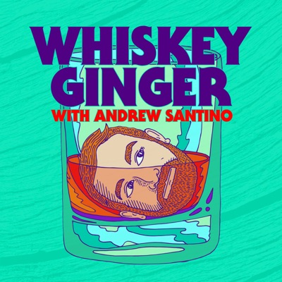 Whiskey Ginger w/ Andrew Santino:Andrew Santino