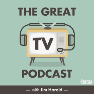 The Great TV Podcast with Jim Harold