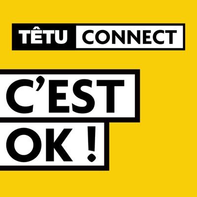 C'EST OK !:TÊTU CONNECT