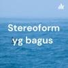 Stereoform yg bagus  artwork