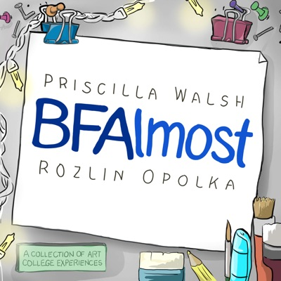 BFAlmost - A Podcast about Navigating Visual Art School