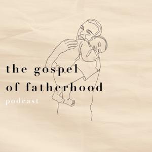 The Gospel of Fatherhood
