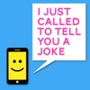 I Just Called To Tell You A Joke