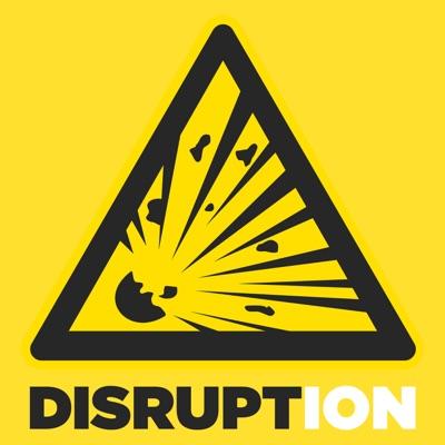 Disrupt Disruption
