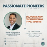 Delivering New Treatments for Type 2 Diabetes with Dr. Harith Rajagopalan