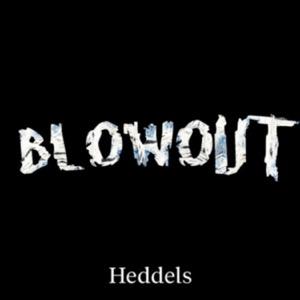 Heddels Blowout