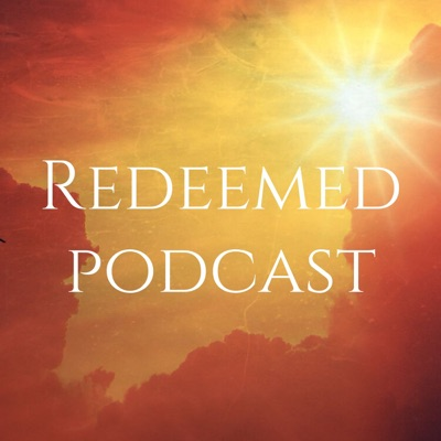 Redeemed Podcast