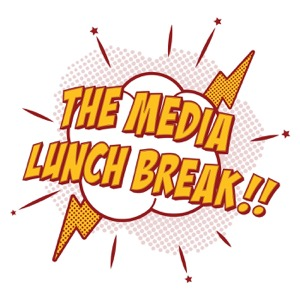 The Media Lunch Break