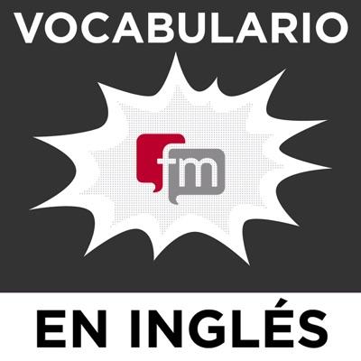 Vocabulario en Ingles Podcast:Ingles.fm
